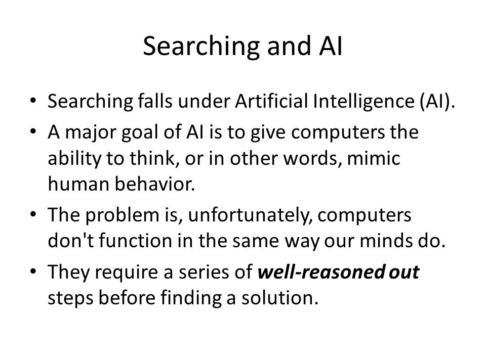Searching and AI Searching falls under Artificial Intelligence (AI).