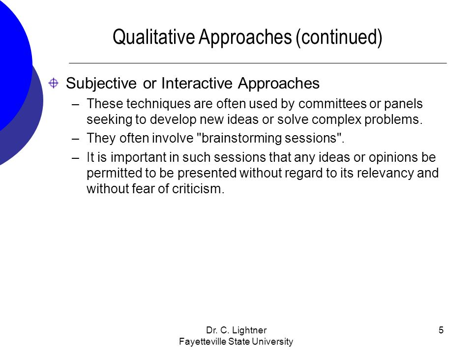Qualitative Approaches (continued)
