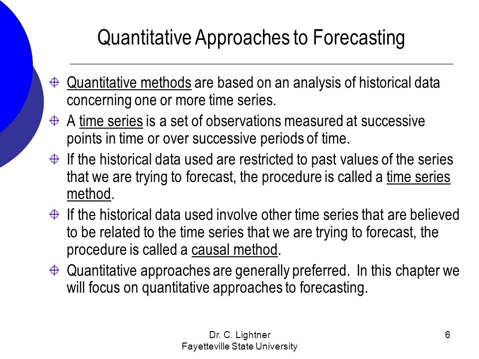 Quantitative Approaches to Forecasting