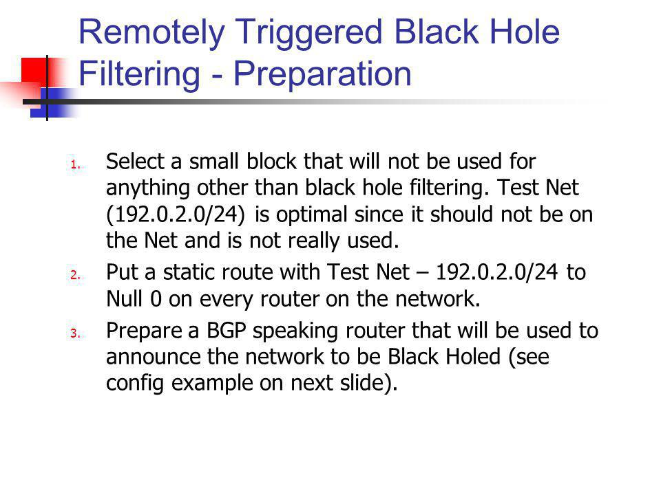 Remotely Triggered Black Hole Filtering - Preparation