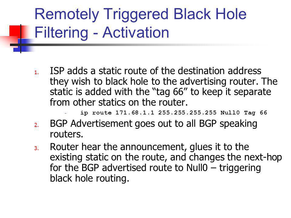 Remotely Triggered Black Hole Filtering - Activation