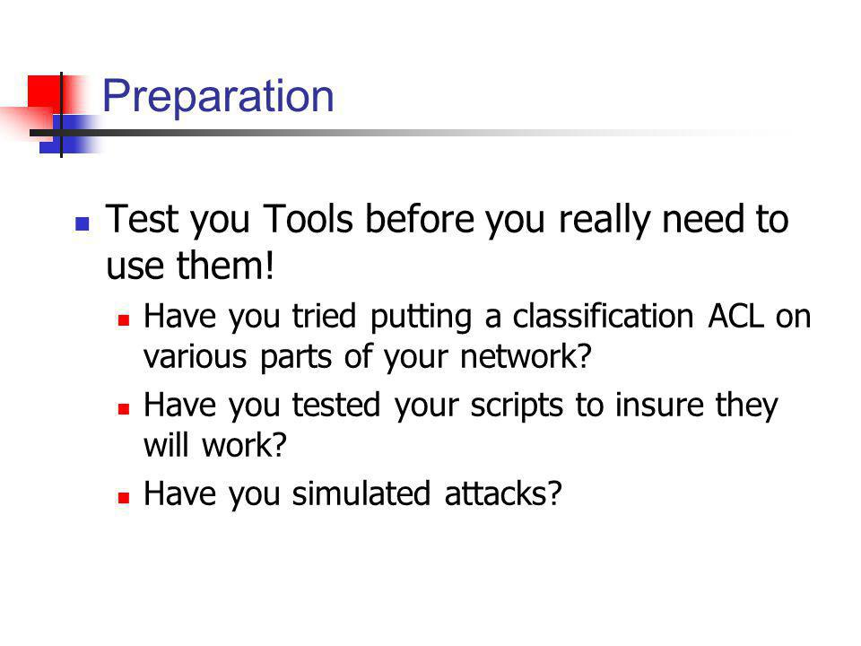 Preparation Test you Tools before you really need to use them!