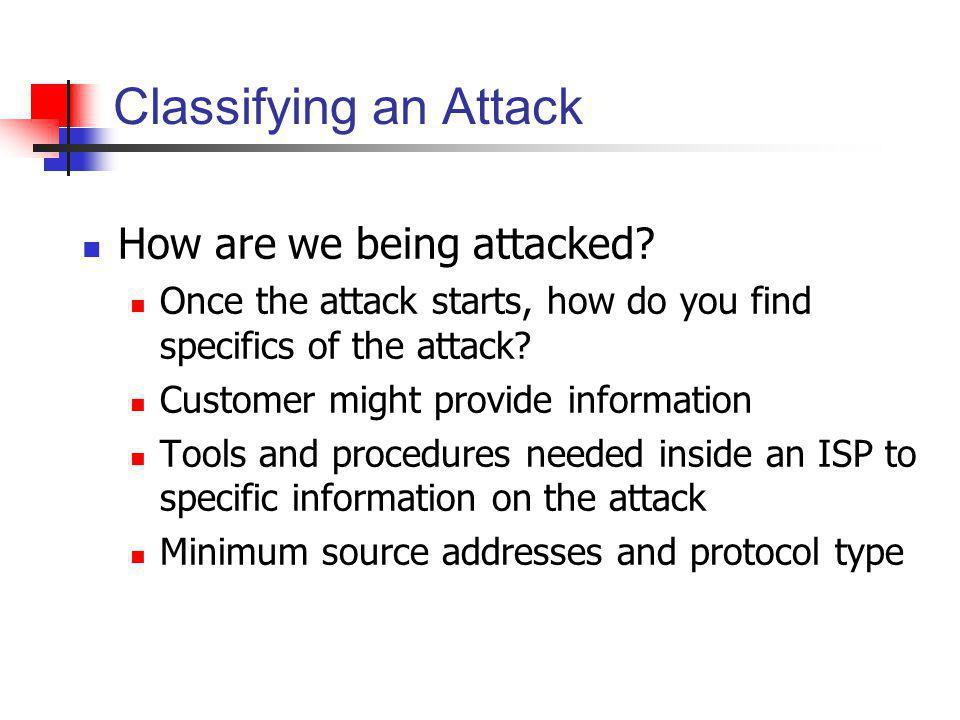 Classifying an Attack How are we being attacked