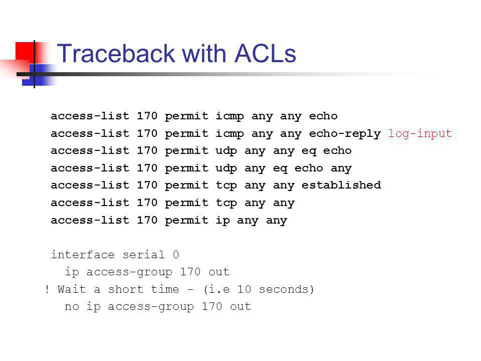 Traceback with ACLs access-list 170 permit icmp any any echo