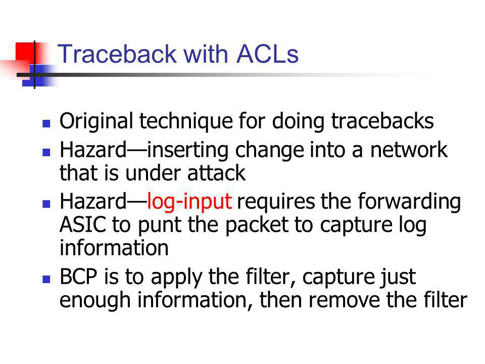 Traceback with ACLs Original technique for doing tracebacks