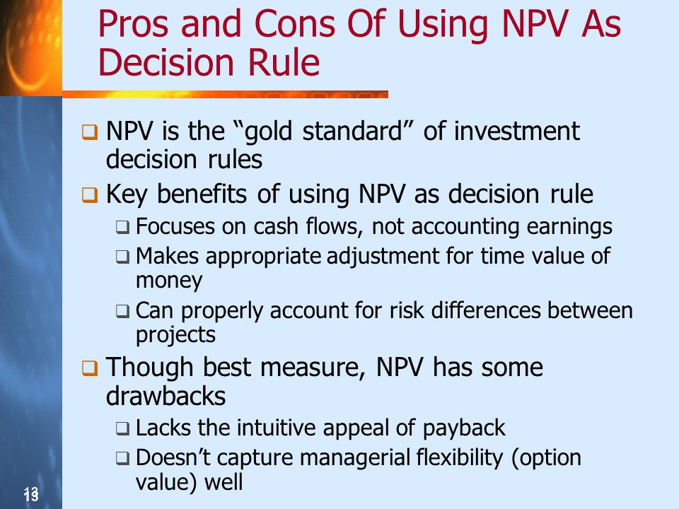 Pros and Cons Of Using NPV As Decision Rule