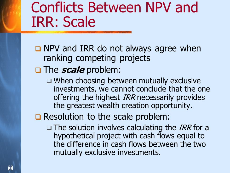 Conflicts Between NPV and IRR: Scale