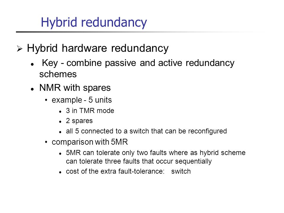 Hybrid redundancy Hybrid hardware redundancy