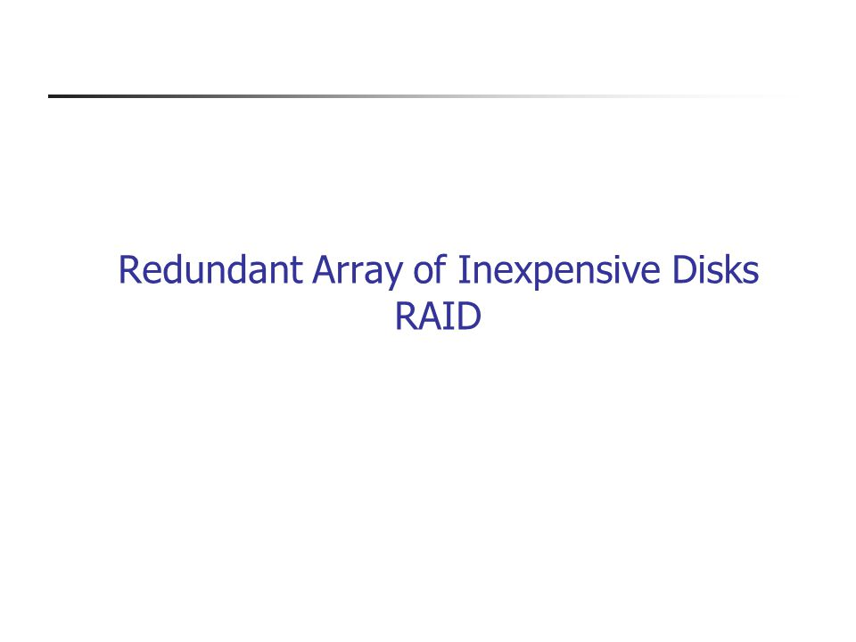 Redundant Array of Inexpensive Disks RAID
