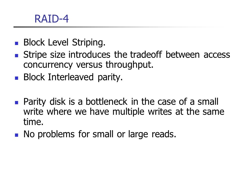RAID-4 Block Level Striping.