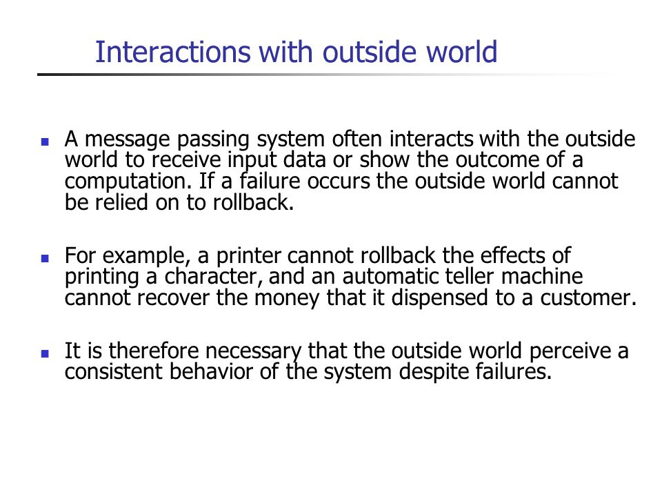Interactions with outside world