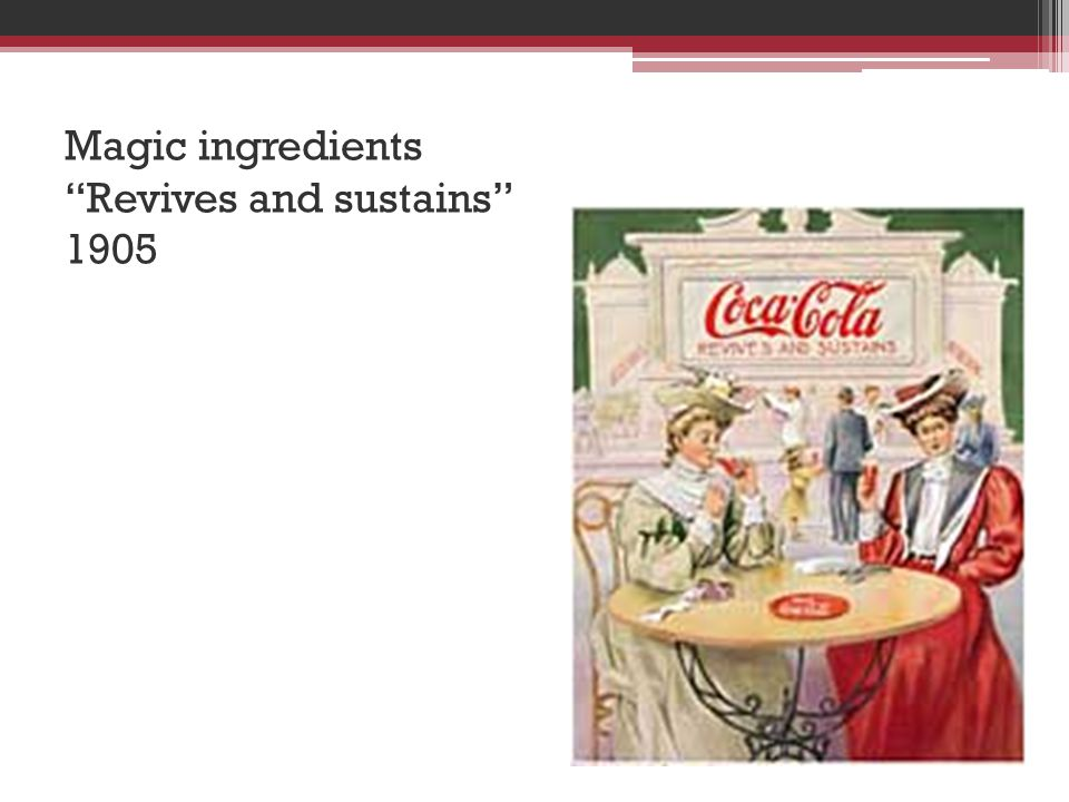 Magic ingredients Revives and sustains 1905