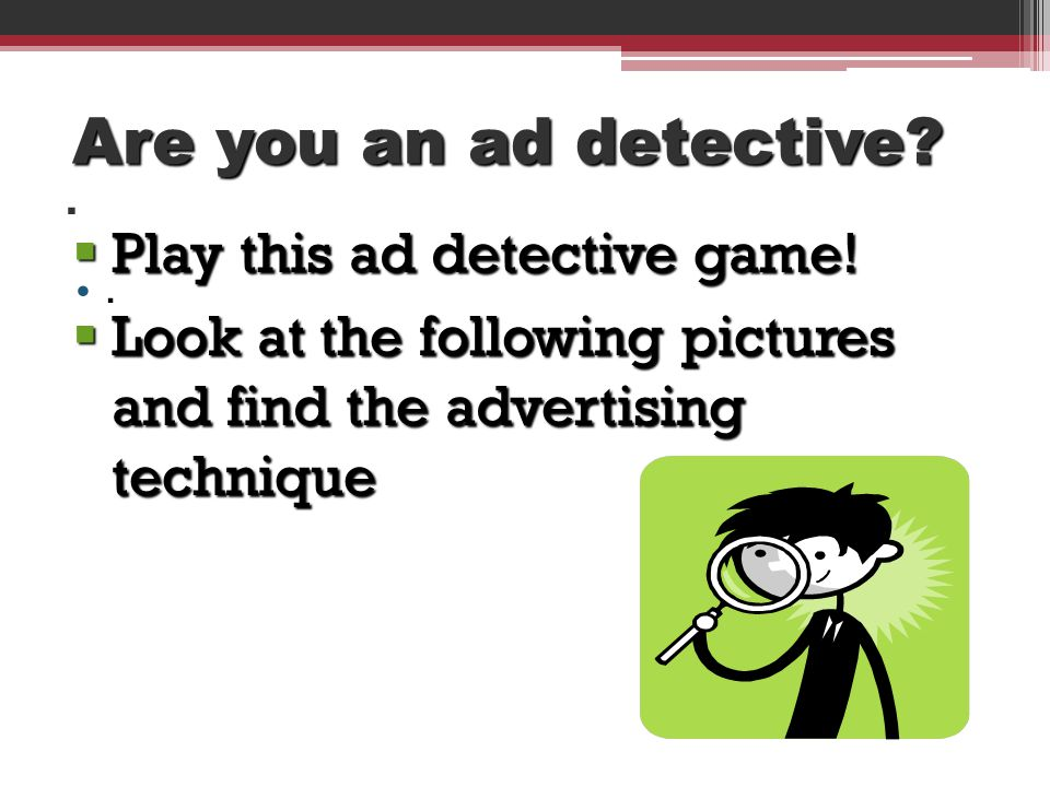 Are you an ad detective . Play this ad detective game!