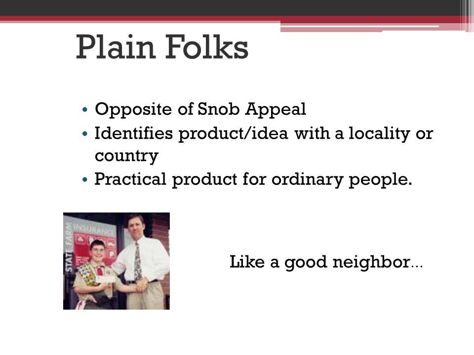 Plain Folks Opposite of Snob Appeal