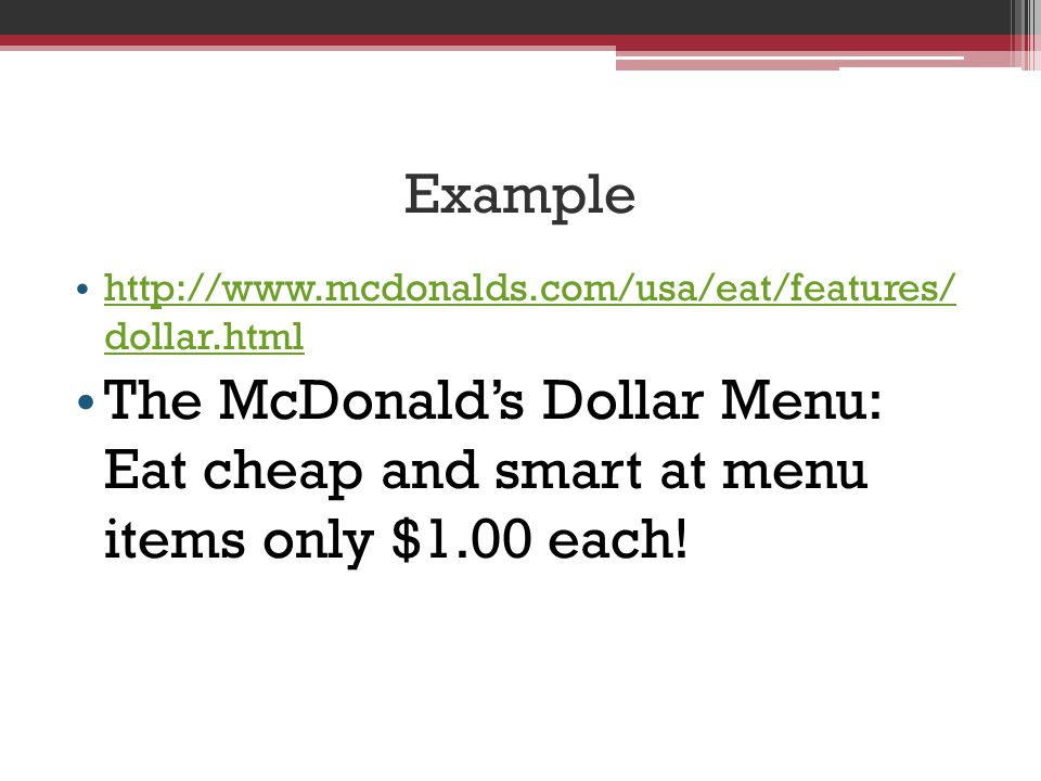 Example http://www.mcdonalds.com/usa/eat/features/ dollar.html.