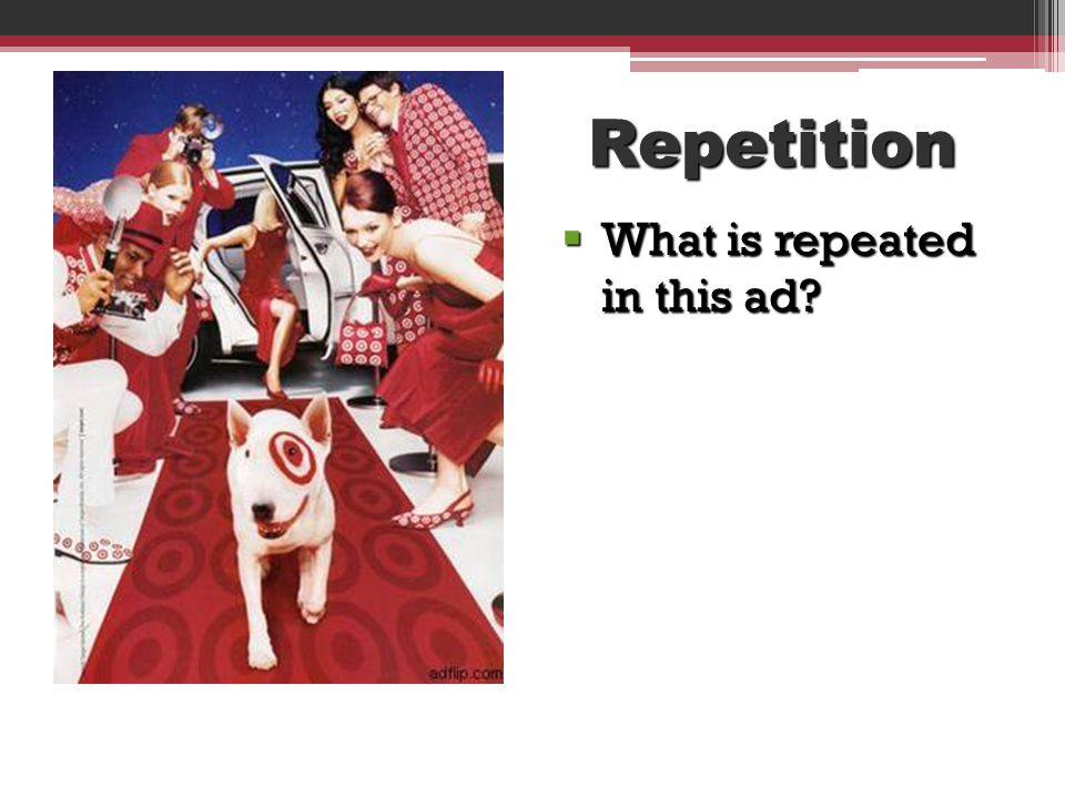 Repetition What is repeated in this ad