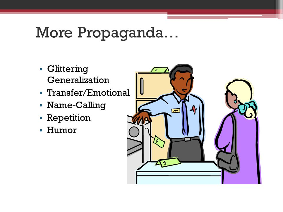 More Propaganda… Glittering Generalization Transfer/Emotional