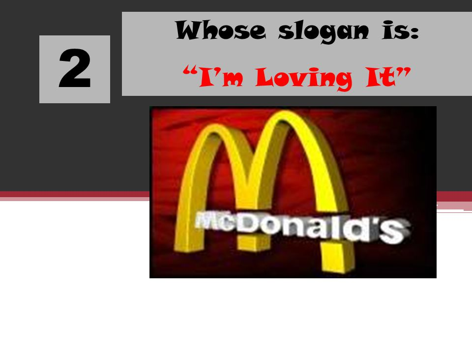 Whose slogan is: I'm Loving It 2