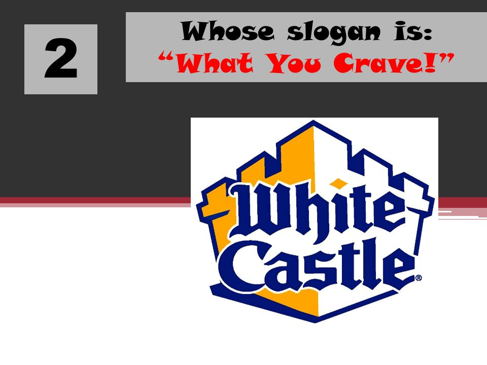 Whose slogan is: What You Crave!