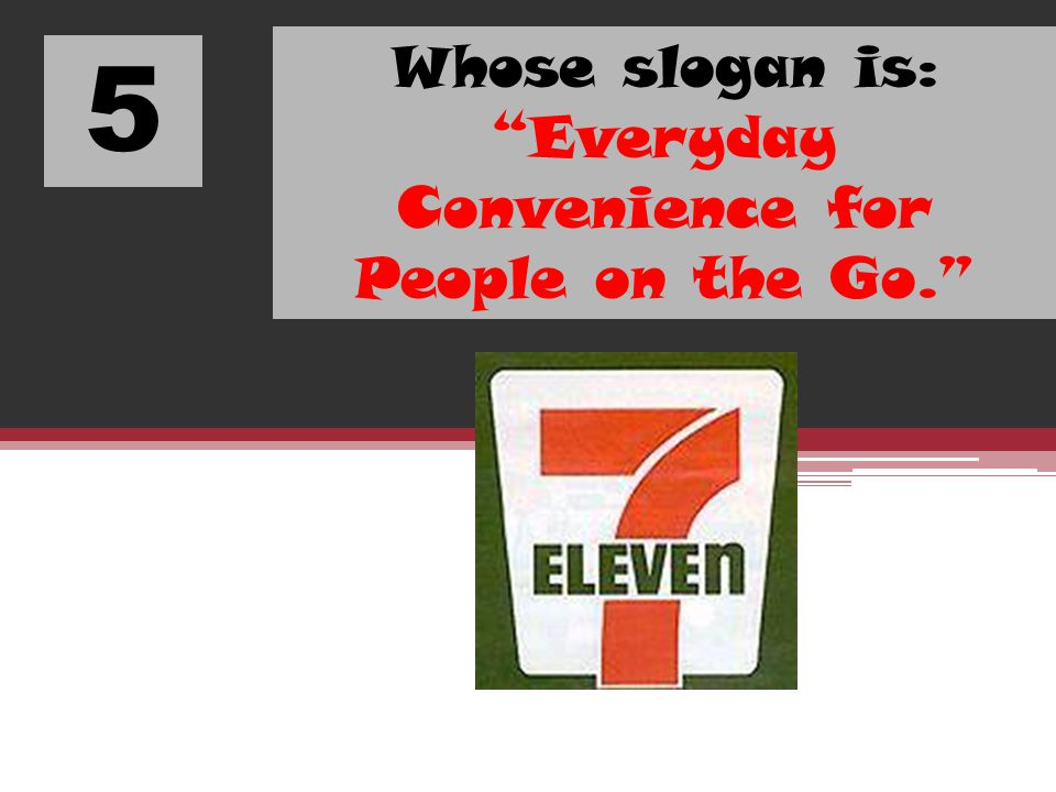 Whose slogan is: Everyday Convenience for People on the Go.