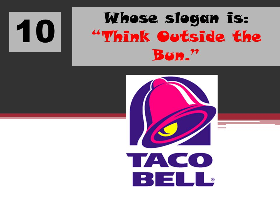 Whose slogan is: Think Outside the Bun.