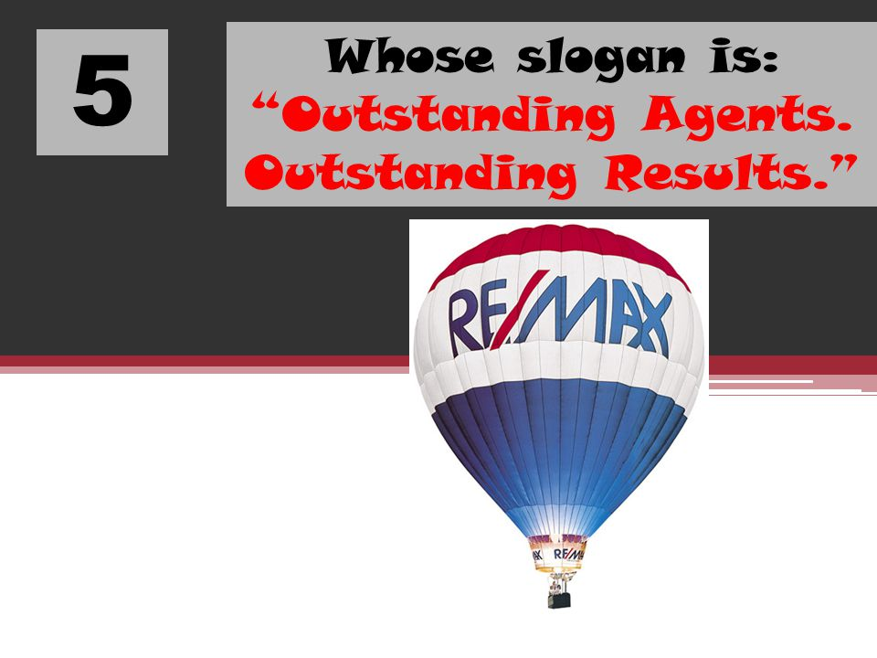 Whose slogan is: Outstanding Agents. Outstanding Results.