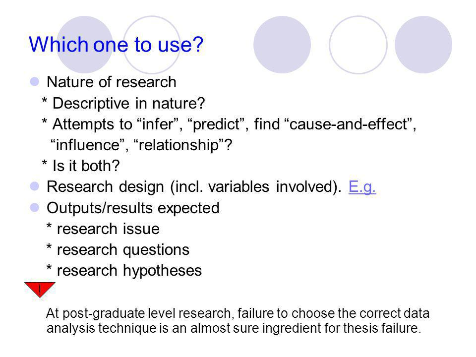 Which one to use Nature of research * Descriptive in nature