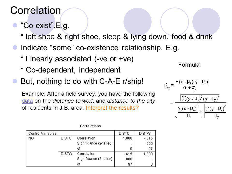 Correlation Co-exist .E.g.