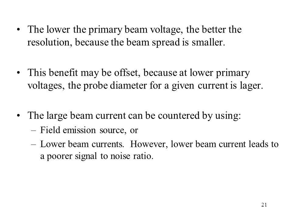 The large beam current can be countered by using: