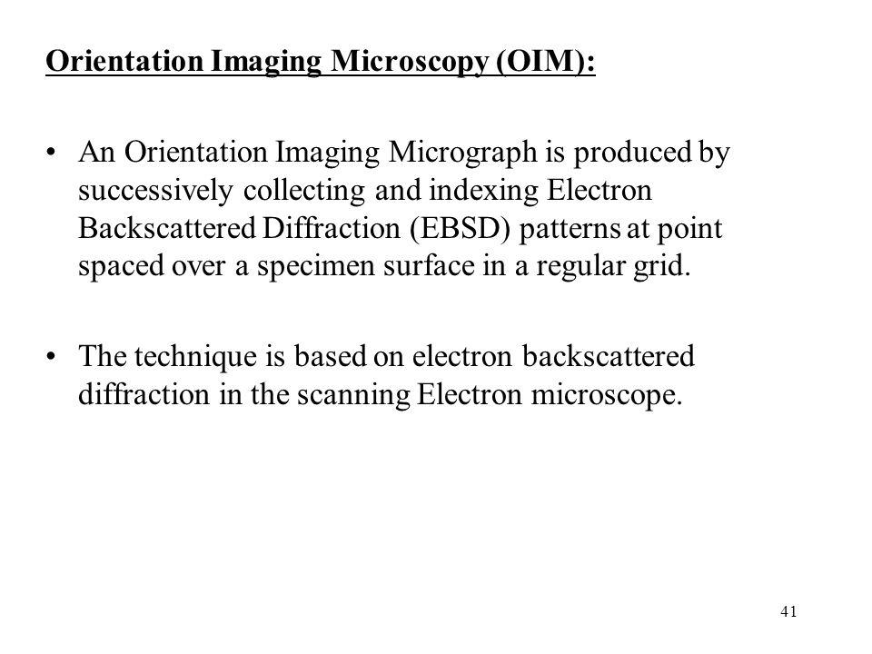 Orientation Imaging Microscopy (OIM):
