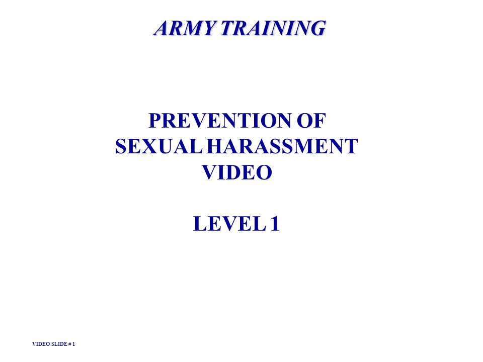 ARMY TRAINING PREVENTION OF SEXUAL HARASSMENT VIDEO LEVEL 1