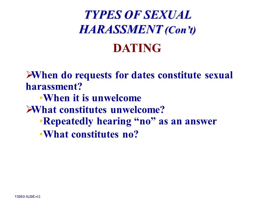 TYPES OF SEXUAL HARASSMENT (Con't) DATING