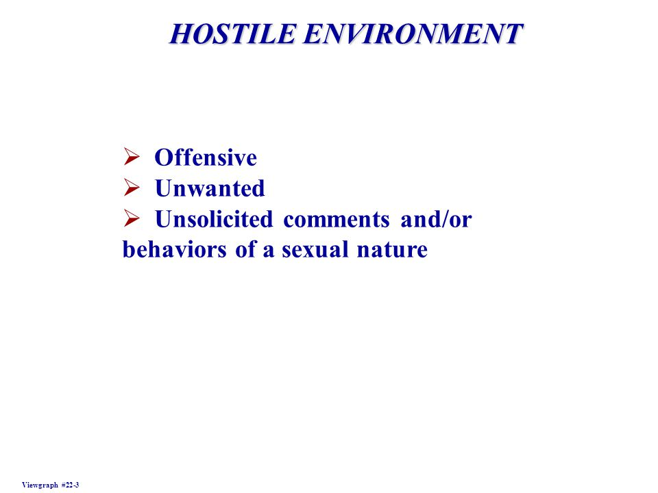 HOSTILE ENVIRONMENT Offensive Unwanted