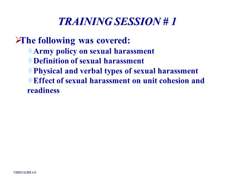 TRAINING SESSION # 1 The following was covered:
