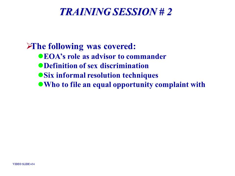 TRAINING SESSION # 2 The following was covered: