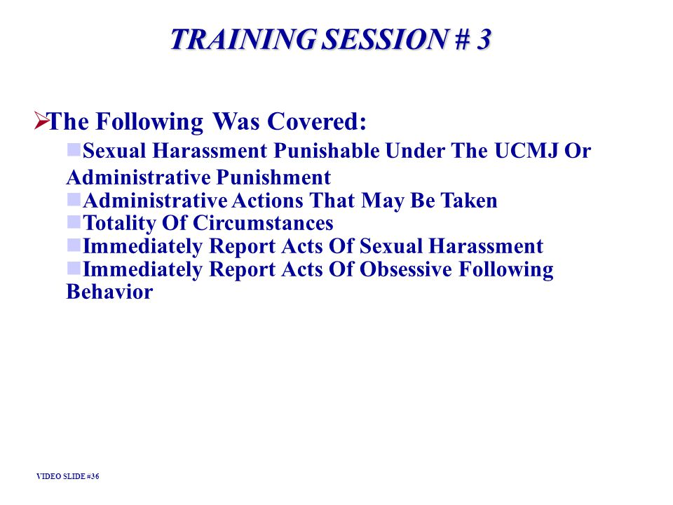 TRAINING SESSION # 3 The Following Was Covered: