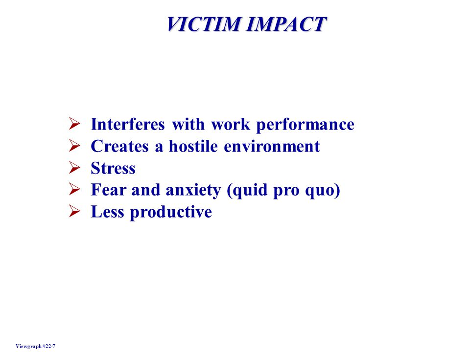 VICTIM IMPACT Interferes with work performance