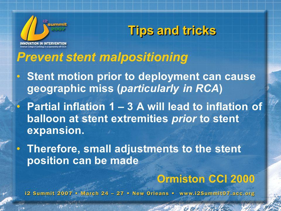 Prevent stent malpositioning