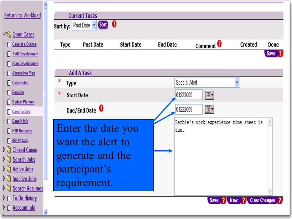 Enter the date you want the alert to generate and the participant's requirement.