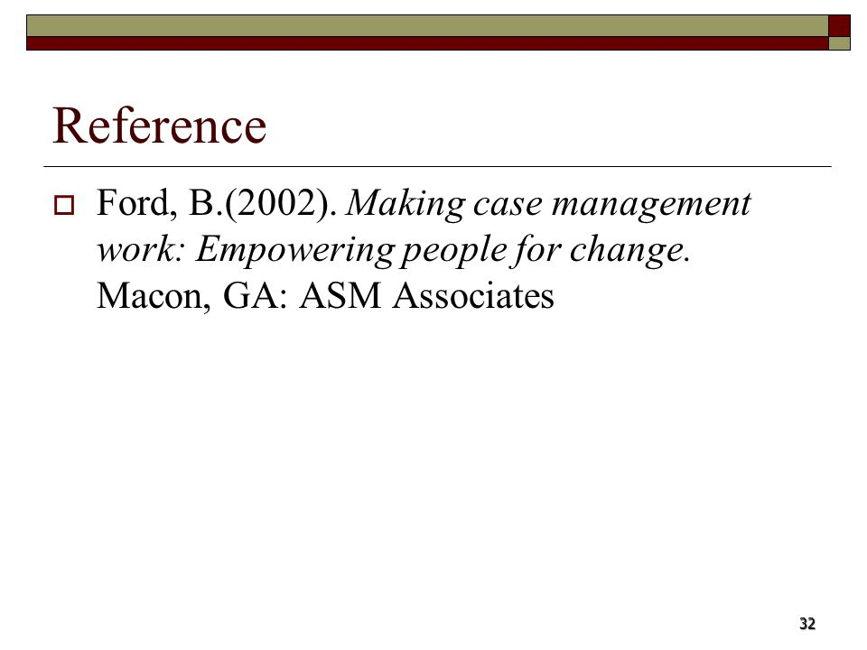 Reference Ford, B.(2002). Making case management work: Empowering people for change.