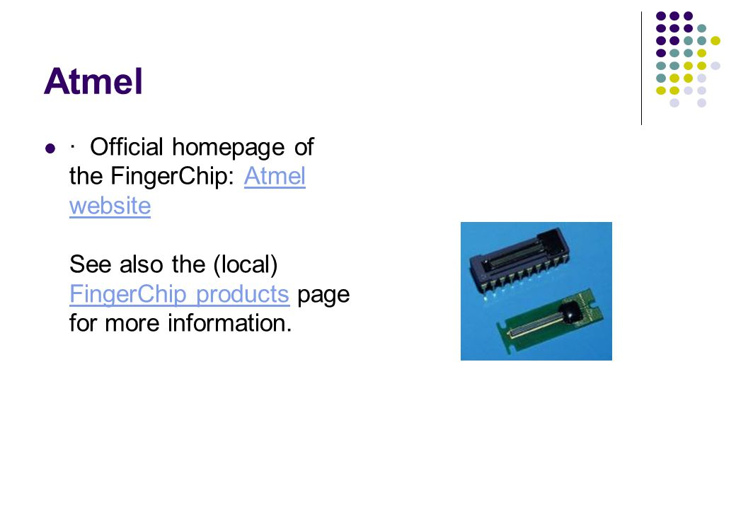 Atmel · Official homepage of the FingerChip: Atmel website See also the (local) FingerChip products page for more information.