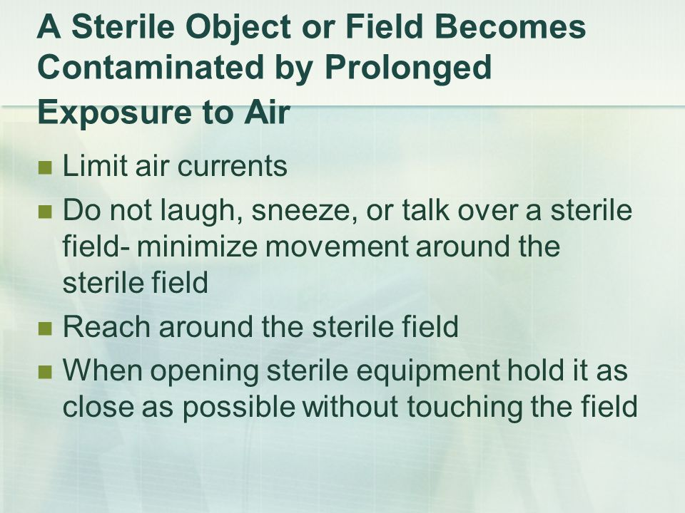 A Sterile Object or Field Becomes Contaminated by Prolonged Exposure to Air
