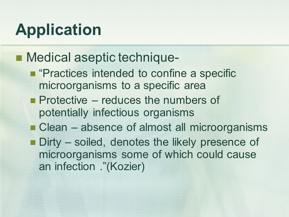 Application Medical aseptic technique-