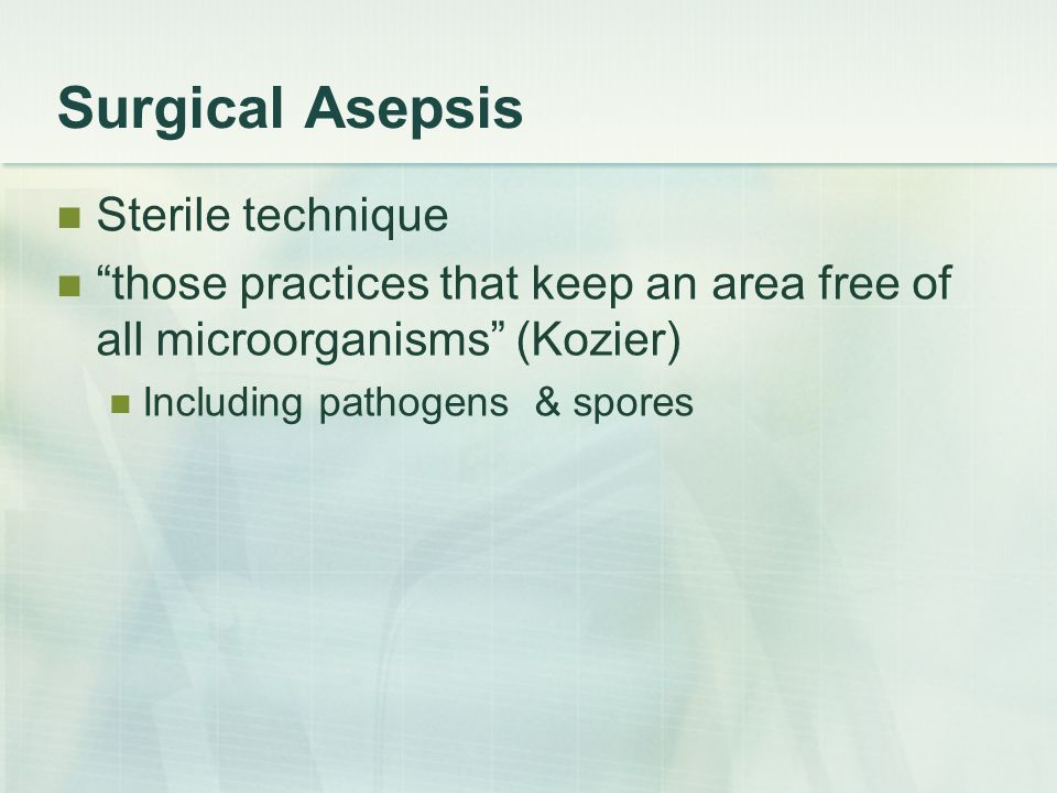 Surgical Asepsis Sterile technique