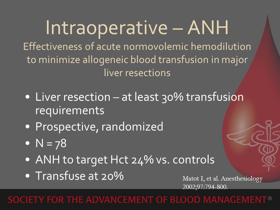 Intraoperative – ANH Effectiveness of acute normovolemic hemodilution to minimize allogeneic blood transfusion in major liver resections