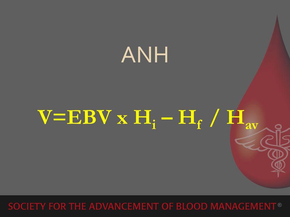 V=EBV x Hi – Hf / Hav ANH