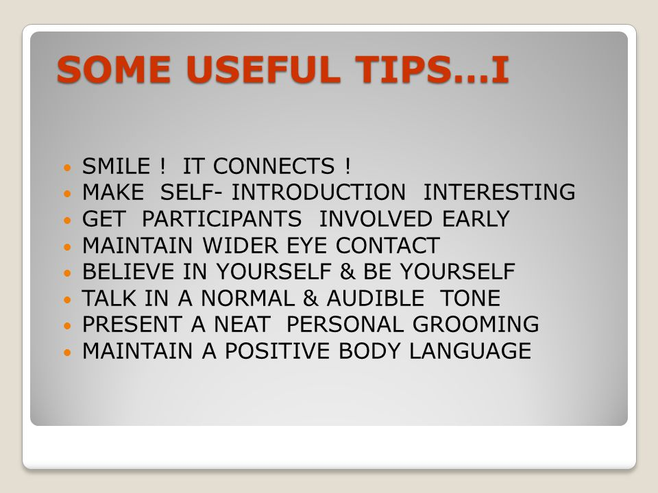 SOME USEFUL TIPS…I SMILE ! IT CONNECTS !