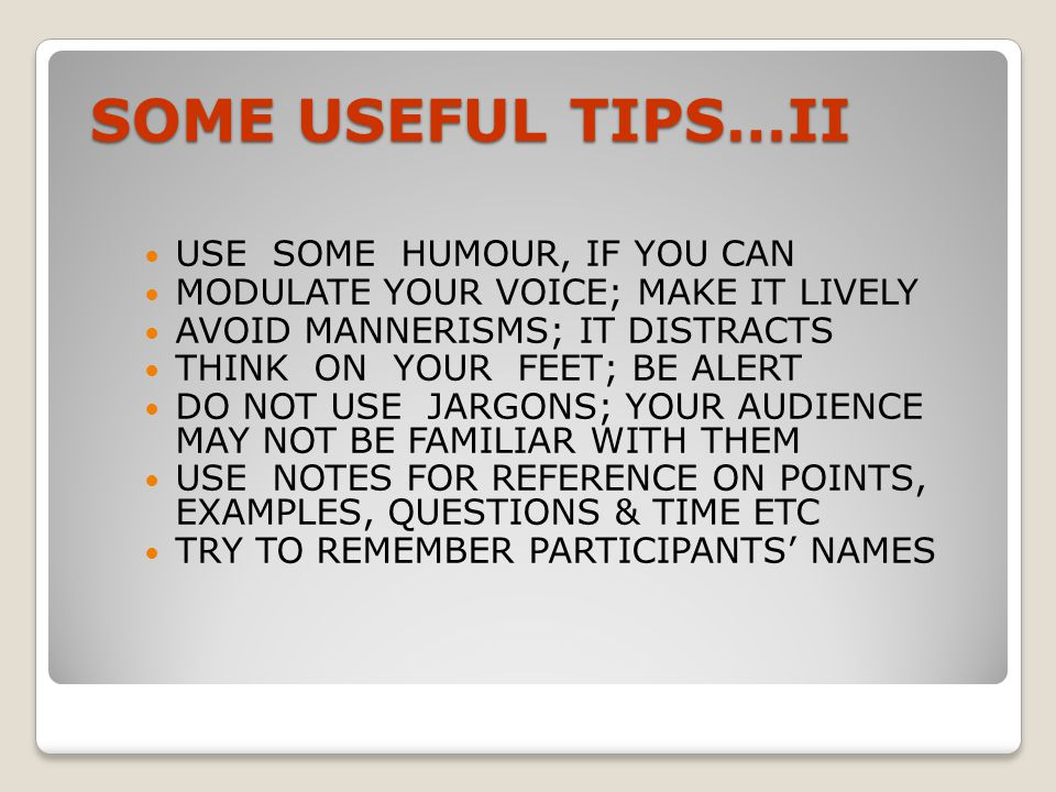 SOME USEFUL TIPS…II USE SOME HUMOUR, IF YOU CAN