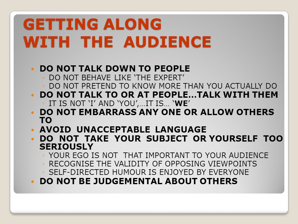 GETTING ALONG WITH THE AUDIENCE