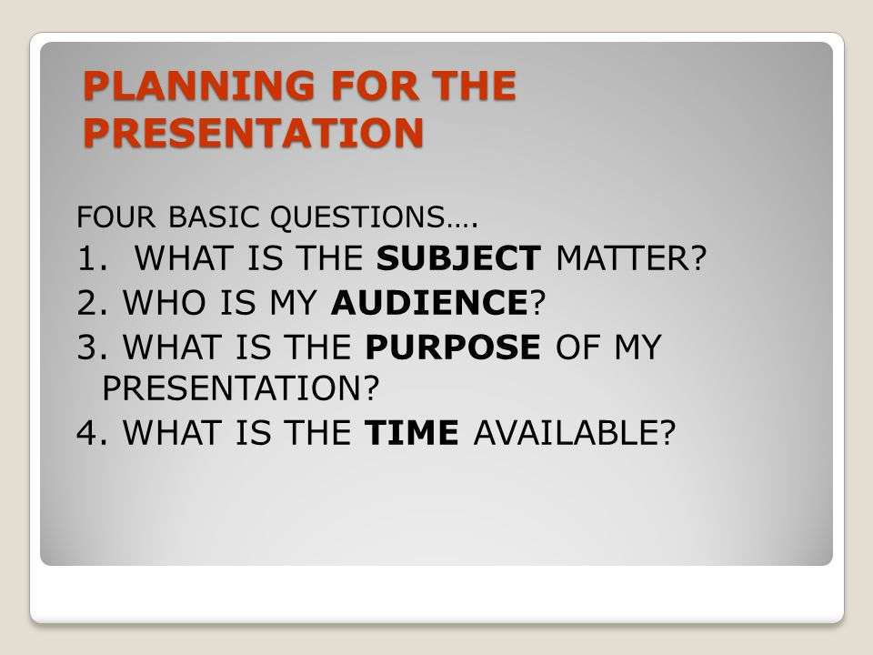 PLANNING FOR THE PRESENTATION